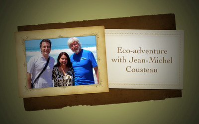 Eco-adventure with Jean-Michel Cousteau.