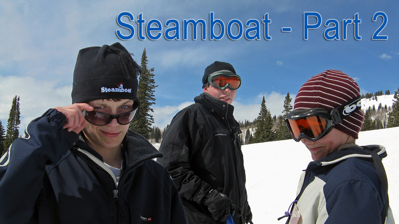 Steamboat: March 2009 - Part 2