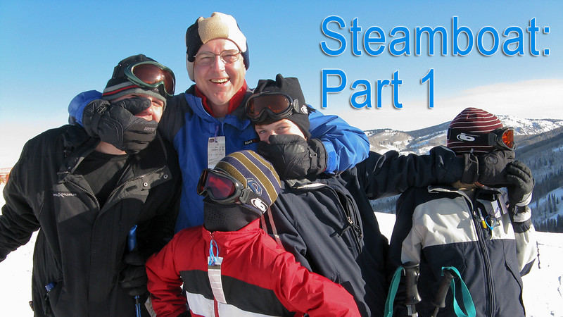 Steamboat: March 2009 - Part 1