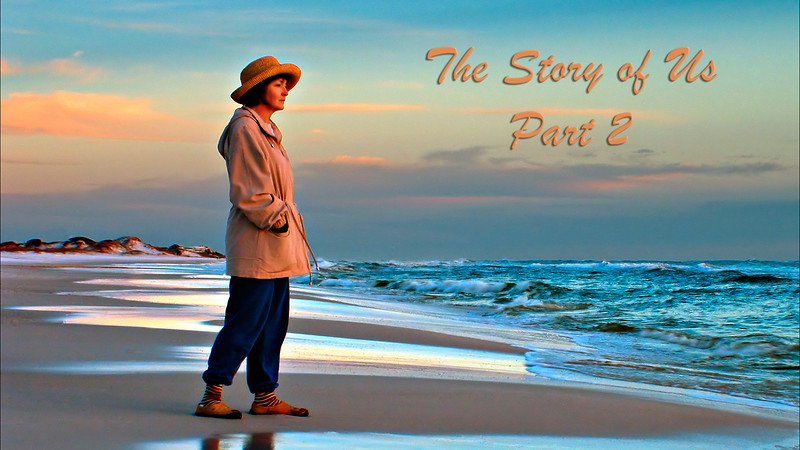 The Story of US - Part 2