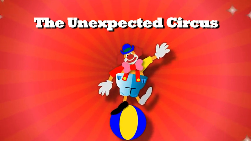 The Unexpected Circus