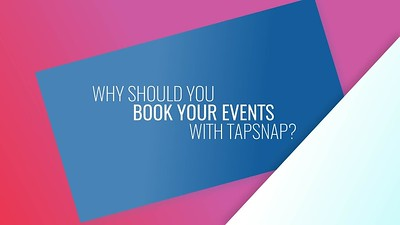 Why Should You Book Your Events with TapSnap?