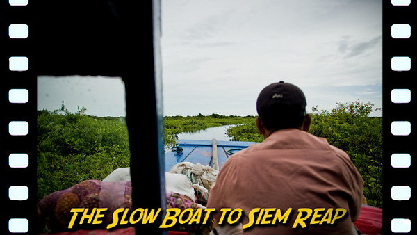The Slow Boat to Siem Reap - There are two ways to get from Battambang to Siem Reap, the home of Angkor Wat and hundreds of other ancient Khmer ruins. You can take the 3 hour bus ride or you can take a 7-10 hour boat ride up the Sangker River to the Tonle Sap, the largest lake in SE Asia.