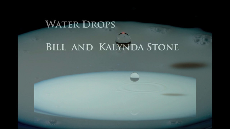 A variety of water drop photos: A Video by Bill and Kalynda