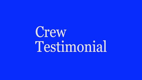 Crew Testimonial