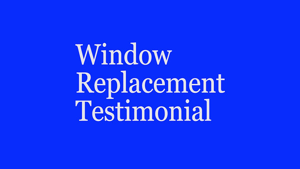 Customer Testimonial on replacement windows with a lifetime warranty