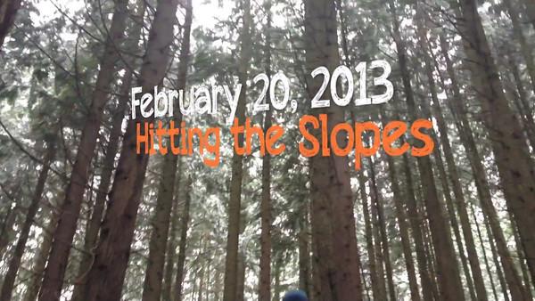 FEBRUARY 20TH 2013 HITTING THE SLOPES