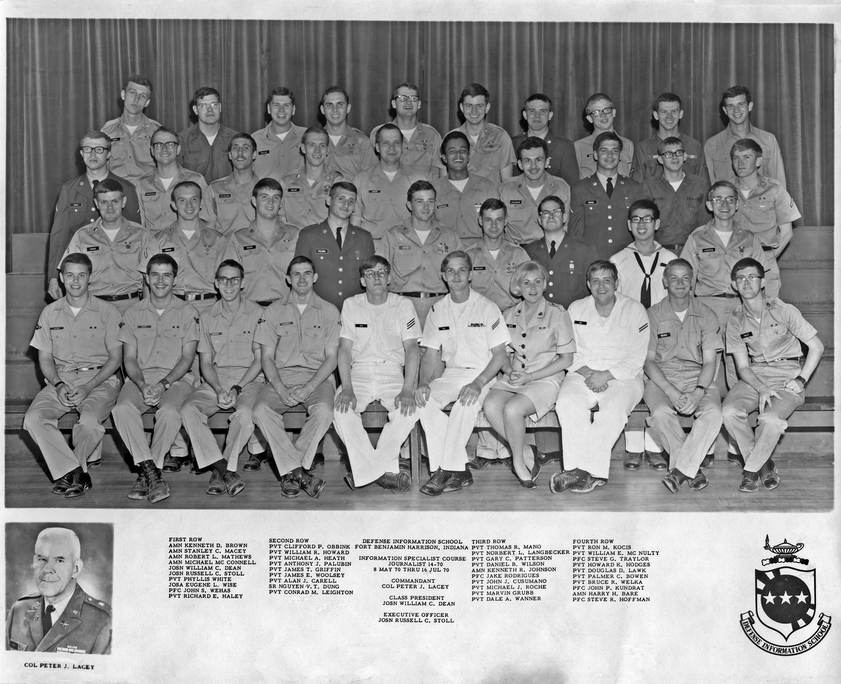 Our Journalism graduating class in July, 1970, from the Department of Defense Information School at Ft. Harrison, Indiana.  Steve Hoffman from Indiana and Howard (Dick) Hodges were my roommates.  Always wondered what happened to the South Vietnamese Seaman,  Nguyen Dung.