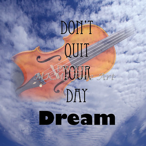 Do Not Quit Your Day Dream Violin Wall Art 5010.702