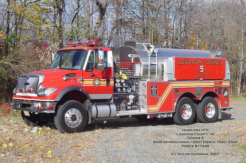 Hamilton VFD<br /> Loudoun County, VA<br /> Tanker 5<br /> 2006 International/2007 Pierce 1500/2500<br /> Pierce #17249<br /> 1st county-purchased tanker<br /> Transferred to Tanker 612 in January 2011.