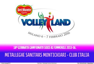 Club Italia - Metalleghe Sanitars Montichiari 18ª giornata Campionato Serie A1 Femminile 2015-16.  Mediolanum Forum Milano, 06.02.2016 FOTO: Michele Benda © Volleyfoto.it, all rights reserved [id:.cover-3]