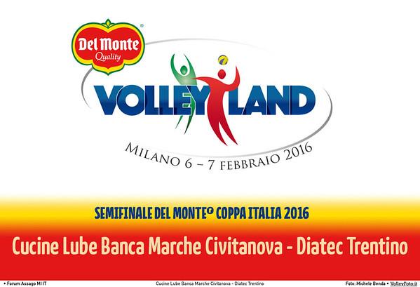 Cucine Lube Banca Marche Civitanova - Diatec Trentino SemiFinale Del Monte® Coppa Italia 2015/16.  Mediolanum Forum Milano, 06.02.2016 FOTO: Michele Benda © Volleyfoto.it, all rights reserved [id:.CoppaItaliaSemi2]