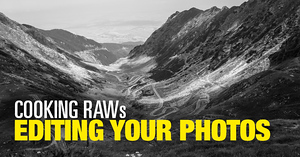 (#18) Cooking RAWs – Editing Your Photos Challenge