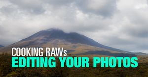 (#23) Cooking RAWs – Editing Your  Photos Challenge