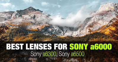 Best landscape wide angle lens for Sony a6000