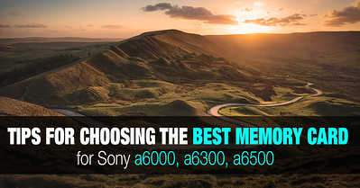 How to chose the best sd card for Sony a6000