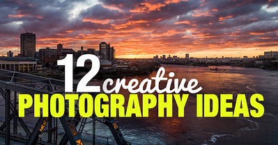 12 Creative Photography Ideas