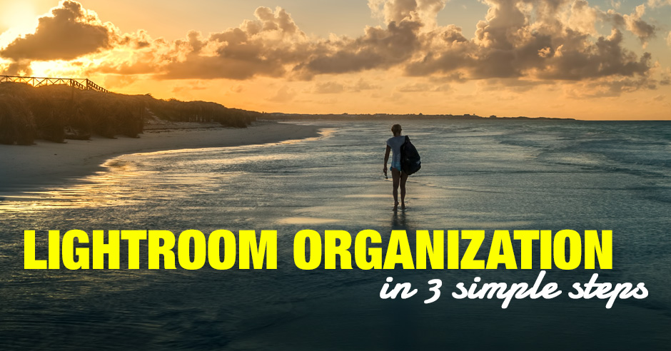 How to organize photos in Lightroom in 3 easy steps