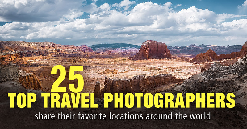 25 Top Travel Photographers Reveal Top Photo Locations