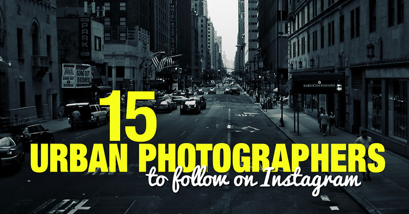 15 Urban Photographers to Follow on Instargam