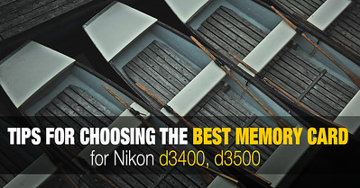 Best SD Memory Cards for Nikon D3400, D3500