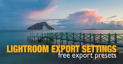Best Lightroom export settings for print and web