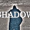 Week 129 - Shadow