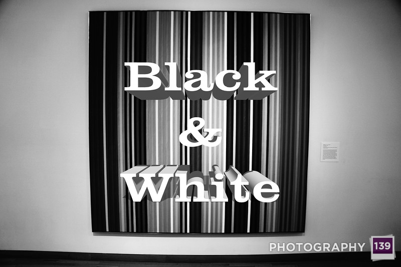 WEEK 133 - BLACK & WHITE