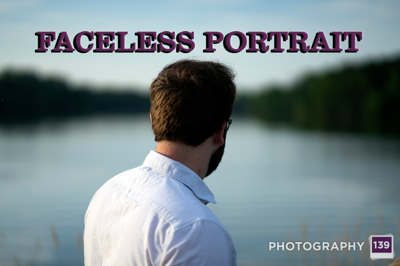 WEEK 252 - FACELESS PORTRAIT