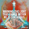 light within is contagious