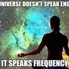 the Universe speaks in frequency