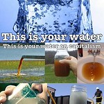 this is your water on capitalism