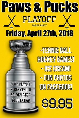 Paws & Pucks Playoff Party 2018!