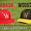 Wabash College Little Giants versus the College of Wooster Fighting Scots - Played in VA Stadium on the grounds of the VA Hospital in Chillicothe, Ohio - Saturday, April 11, 2015
