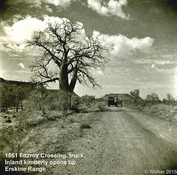 1951 Fitzroy Crossing. truck. Inland kimberly opens up. Erskine Range