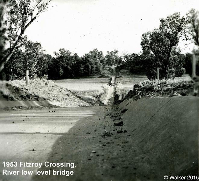 1953 Fitzroy Crossing. River low level bridge