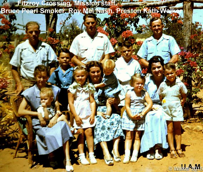1953 Fitzroy Crossing. Mission staff and co. Bruce Pearl Smoker. Roy Mel Nash. Preston Kath Walker
