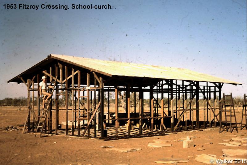 1953 Fitzroy Crossing. School-curch.