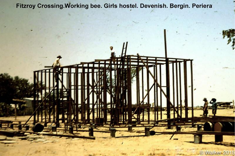 1954 Fitzroy Crossing.Working bee. Girls hostel. Devenish. Bergin. Periera