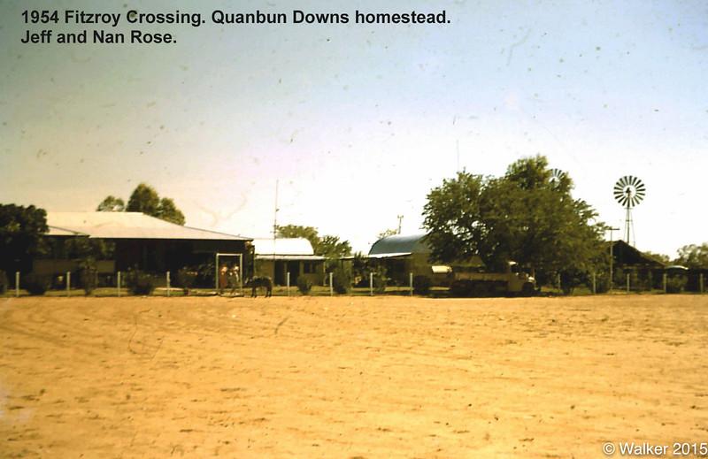 1954 Fitzroy Crossing. Quanbun Downs homestead. Jeff and Nan Rose.