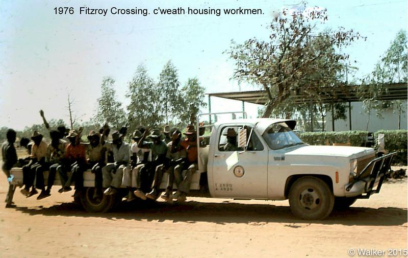 1976  Fitzroy Crossing. c'weath housing workmen.