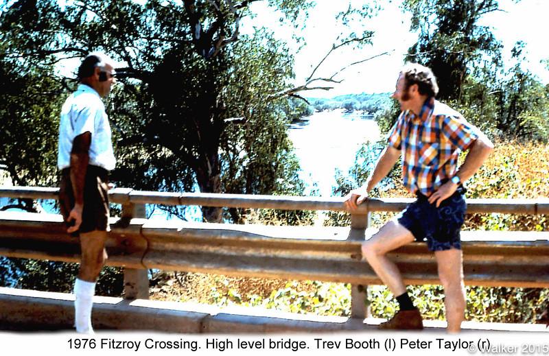 1976 Fitzroy Crossing. High level bridge. Trev Booth (l) Peter Taylor