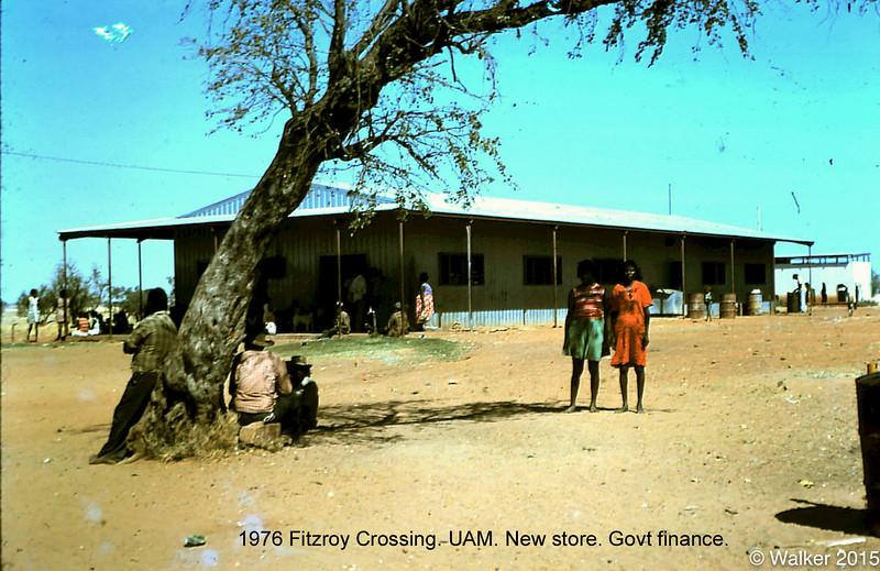 1976 Fitzroy Crossing. UAM. New store.
