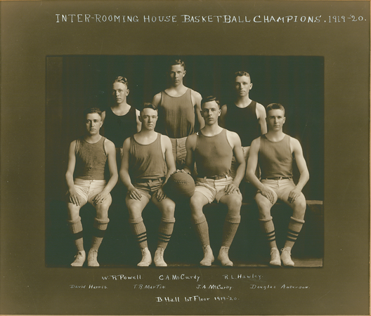 BASKETBALL Inter-Rooming House Champions  B. Hall 1st Floor  R1: W. R. Powell, C. A. McCurdy, R. L. Hawley R2: David Harris, T. R. Martin, J. A. McCurdy, Douglas Anderson