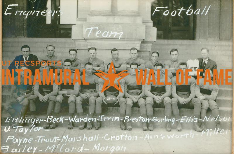 FOOTBALL  Engineers  R1: Ettlinger, Beck, Warden, Irvin, Preston, Gurling, Ellis, Nelson, U. Taylor R2: Payne, Trout, Marshall, Crotton, Ainsworth, Miller, Bailey, McCord, Morgan
