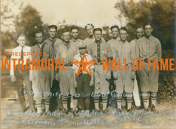 BASEBALL Fraternity Champions  Delta Sigma Phi  Robertson, Adams, Williams, Harvey, Harper, Stout, Braden, McDonnald, McCollum, McNamara