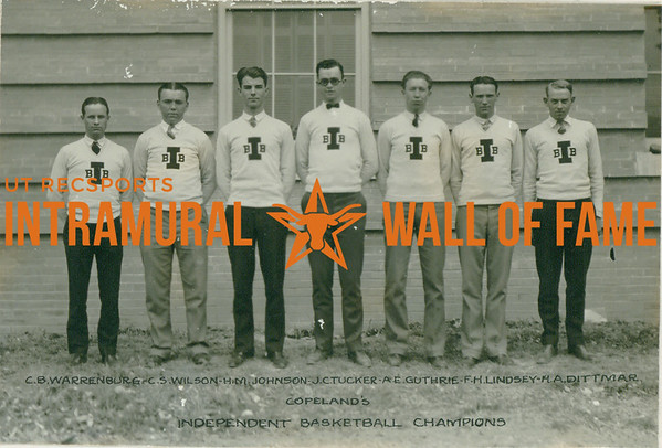 BASKETBALL Independent Champions  Copeland's  C. B. Warrenburg, C. S. Wilson, H. M. Johnson, J. C. Tucker, A. E. Guthrie, F. H. Lindsey, H. A. Dittmar
