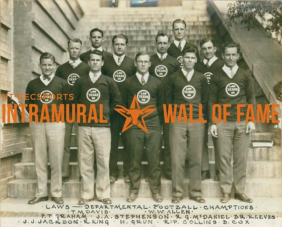 FOOTBALL Departmental Champions  Laws  R1: T. M. Davis, W. W. Allen R2: F. T. Graham, J. A. Stephenson, R. G. McDaniel, B. R. Reeves R3: J. J. Jackson, R. King, H. Grun, RIP, Collins, B. Cox