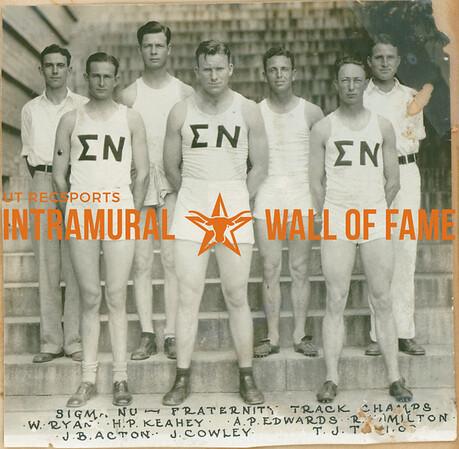 TRACK Fraternity Champion  Sigma Nu  R1: W. Ryan, H. P. Keahey, A. P. Edwards, R. Hamilton R2: J. B. Acton, J. Cowley, T. J. -----