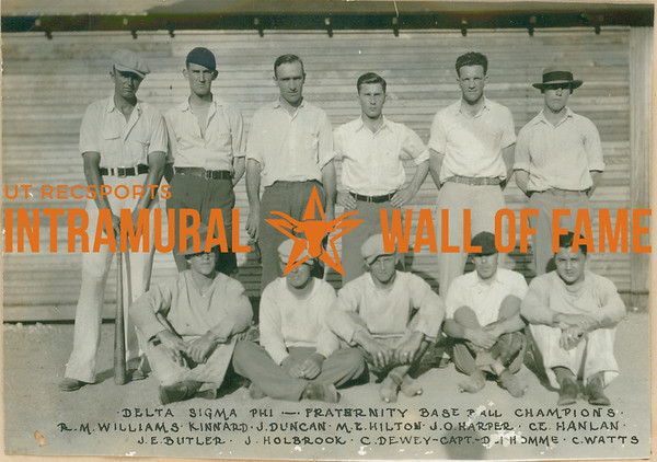 BASKETBALL Fraternity Champions  Delta Sigma Phi  R1: R. M. Williams, Kinnard, J. Duncan, M. E. Hilton, J. O. Harper, C. E. Hanlan R2: J. E. Butler, J. Holbrook, C. Dewey (Captain), D. Homme, C. Watts